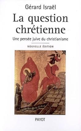 Couverture du livre : La question chrétienne : une pensée juive du christianisme