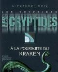 Les Cryptides, tome 1 : À la poursuite du Kraken