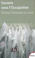 Savants sous l'Occupation : enquête sur la vie scientifique française entre 1940 et 1944