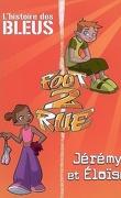 Foot 2 rue - L'histoire des Bleus, tome 3 : Jérémy et Éloïse