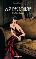 Miss pas touche, tome 3 : Le prince charmant