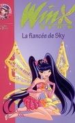 Winx Club, tome 24 : La fiancée de Sky