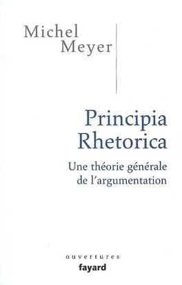 Couverture du livre : Principia rhetorica : une théorie générale de l'argumentation