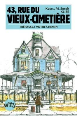 Couverture du livre : 43 rue du vieux-cimetière, tome 1 : Trépassez votre chemin