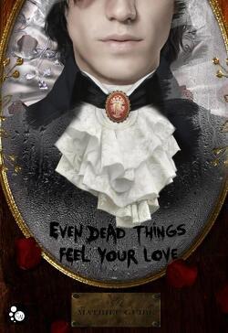 Couverture de Even dead things feel your love