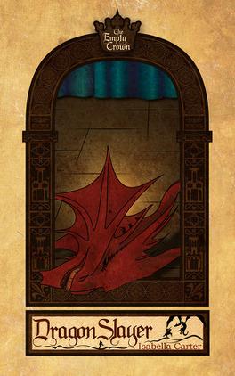 Couverture du livre : The Empty Crown, Tome 1 : Dragon Slayer