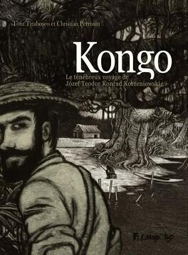 Couverture du livre : Kongo, le ténébreux voyage de Jozef Teodor Konrad Korzeniowski