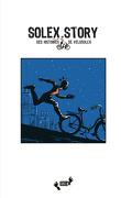 Story Tome 1- Solex Story:  Des Histoires de Velosolex