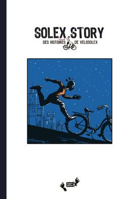 Couverture du livre : Story Tome 1- Solex Story:  Des Histoires de Velosolex