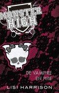 Monster High, Tome 4 : De Vampire en Pire