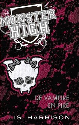 Couverture du livre : Monster High, Tome 4 : De Vampire en Pire