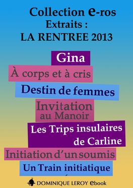 Couverture du livre : LA RENTRÉE LITTÉRAIRE 2013 Éditons Dominique Leroy – Extraits gratuits