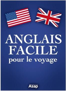Anglais Facile Pour Le Voyage Livre De Editions Asap