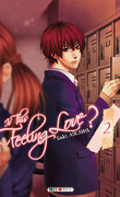 Is this feeling love ?, tome 2