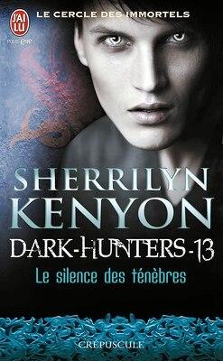 Couverture de Le Cercle des Immortels, Dark Hunters, Tome 13 : Le Silence des Ténèbres