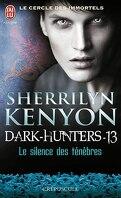 Le Cercle des immortels : Dark Hunters, Tome 13 : Le Silence des ténèbres