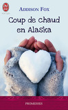 Alaskan Nights, Tome 1 : Coup de chaud en Alaska