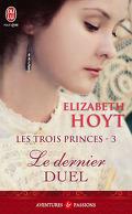 Les Trois Princes, Tome 3 : Le Dernier Duel