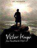 Victor Hugo - aux frontières de l'exil
