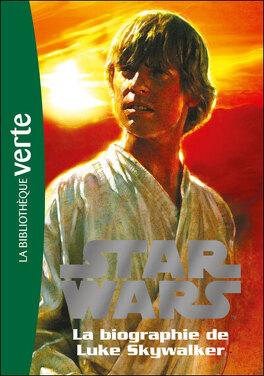 Couverture du livre : Star Wars - Biographies, tome 1 : La biographie de Luke Skywalker