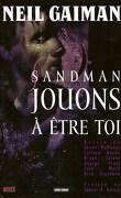 Sandman, Tome 5 : Jouons à être toi
