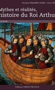Mythes et réalites, Histoire du Roi Arthur