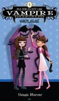 Ma soeur est une vampire, Tome 4 : Vampirilant