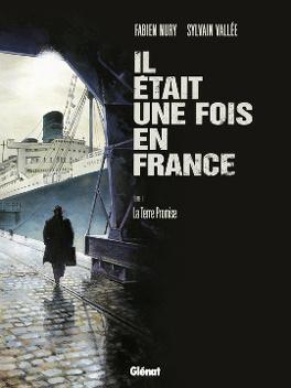 Couverture du livre : Il était une fois en France, Tome 6 : La terre promise
