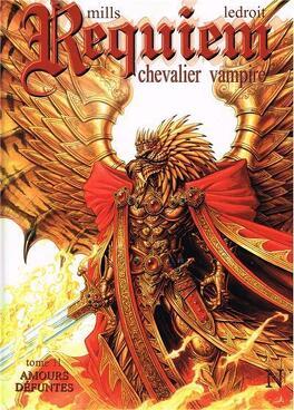Couverture du livre : Requiem, Chevalier Vampire, tome 11 : Amours Défuntes