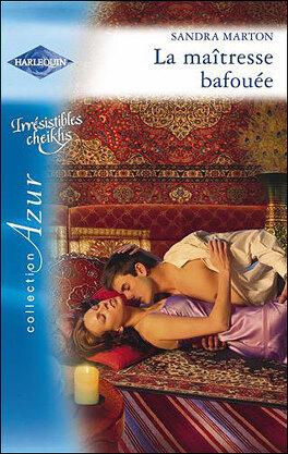 Couverture du livre : Irrésistibles cheikhs, Tome 3 : La maîtresse bafouée