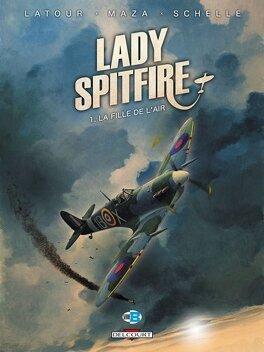 Couverture du livre : Lady Spitfire, tome 1 : la fille de l'air