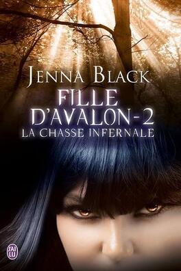 Couverture du livre : Fille d'Avalon, Tome 2 : La Chasse Infernale