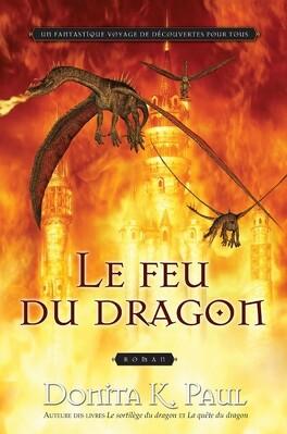 Couverture du livre : Les Chroniques de la gardienne des dragons, Tome 4 : Le Feu du dragon