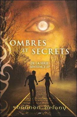 Couverture du livre : Sentence 13, Tome 2 : Ombres et Secrets