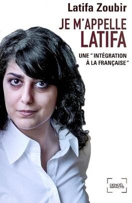 Couverture du livre : Je m'appelle Latifa : une intégration à la française