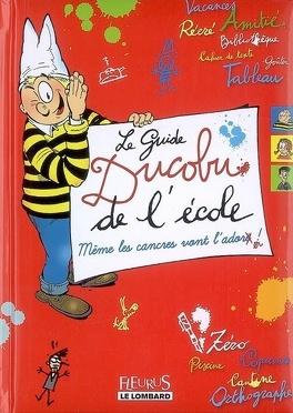 Couverture du livre : Le guide Ducobu de l'école : même les cancres vont l'adorer !