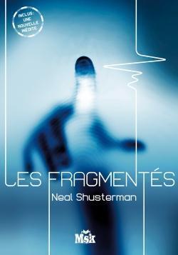 Couverture du livre : Les Fragmentés, Tome 1 : Les Fragmentés