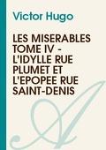 Les Misérables, tome 4 : L'idylle rue Plumet et l'épopée rue Saint-Denis