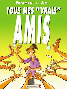 Couverture du livre : Tous mes «vrais» amis