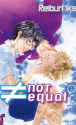 ≠ Not Equal, Tome 1