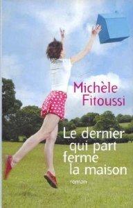 Le Dernier Qui Part Ferme La Maison Livre De Michele Fitoussi