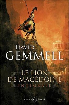 Couverture du livre : Le Lion de Macédoine - L'Intégrale