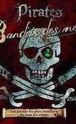 pirates : bandits des mers