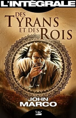 Couverture du livre : Des Tyrans et des Rois : L'Intégrale