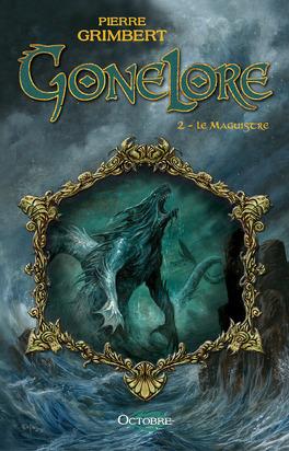 Couverture du livre : Gonelore, tome 2 : Le Maguistre