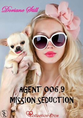 Couverture du livre : Mission séduction : Agent 006,9