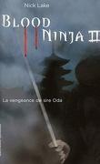 Blood ninja, tome 2 : la vengeance de Sire Oda