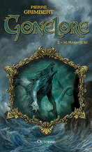 Gonelore, tome 2 : Le Maguistre