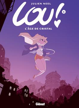 Couverture du livre : Lou !, Tome 6 : L'âge de cristal