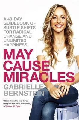 Couverture du livre : May Cause Miracles: A 40-Day Guidebook of Subtle Shifts for Radical Change and Unlimited Happiness